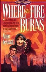 Where the Fire Burns (Hidden Harvest, Book 2) by Anne De Graaf (1997-03-02)