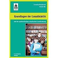 Grundlagen der Lesedidaktik: und der systematischen schulischen Leseförderung