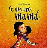Te quiero, mamá (Primeros Lectores (1-5 Años) - Álbum Ilustrado)