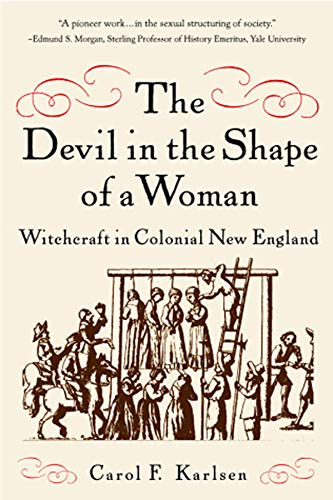The Devil in the Shape of a Woman - Witchcraft in Colonial New England