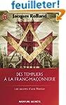 Des Templiers � la franc-ma�onnerie :...
