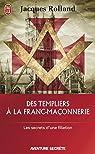 Des Templiers à la franc-maçonnerie par Rolland