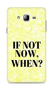 AMEZ if not now when Back Cover For Samsung Galaxy ON7