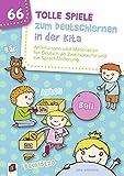 66 tolle Spiele zum Deutschlernen in der Kita: Anleitungen und Materialien für Deutsch als Zweitsprache und zur Sprachförderung