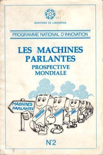 Les Machines parlantes : Prospective mondiale (Programme national d'innovation)