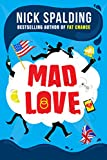 Mad Love by Nick Spalding