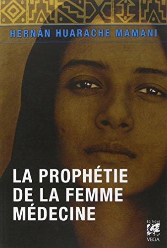 La prophétie de la femme médecine par Hernán Huarache Mamani