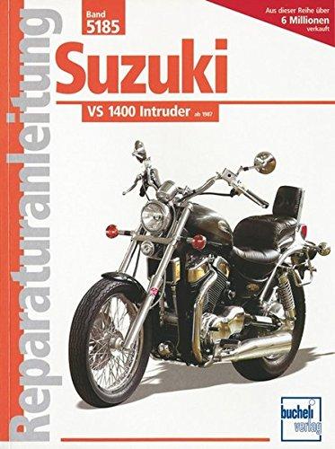Motoren-bücher (Suzuki VS 1400 Intruder (Reparaturanleitungen))