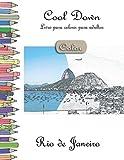 Cool Down [Color] - Livro para colorir para adultos: Rio de Janeiro