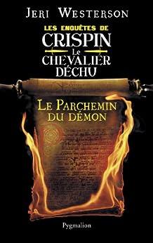 Le parchemin du démon - Les enquêtes de Crispin le chevalier déchu par [Westerson, Jeri]
