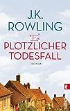 Buchinformationen und Rezensionen zu Ein plötzlicher Todesfall: Roman von J. K. Rowling