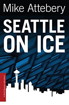 Seattle On Ice (Brick Ransom Book 2) by [Attebery, Mike]