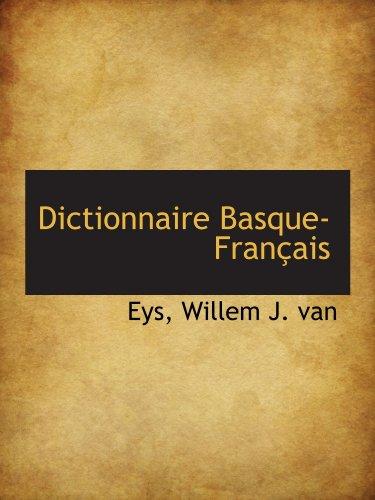 Dictionnaire Basque-Français par Eys, Willem J. van