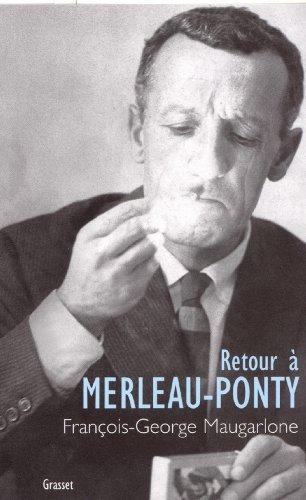 Retour à Merleau-Ponty (essai français) par François-Georges Maugarlone