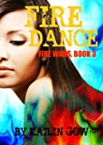 Fire Dance (Fire Wars #3) (English Edition)