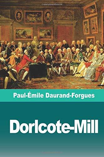 Dorlcote-Mill: Scènes de la vie anglaise par Paul-Émile Daurand-Forgues