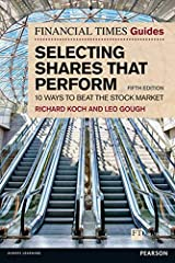 The Financial Times Guide to Selecting Shares that Perform: 10 ways to beat the stock market (The FT Guides) Paperback