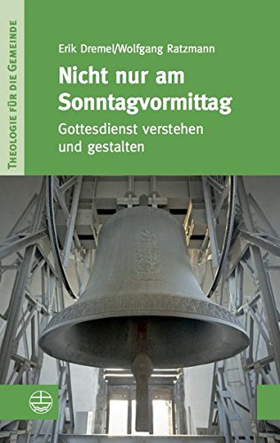 Preisvergleich Produktbild Nicht nur am Sonntagvormittag: Gottesdienst verstehen und gestalten (Theologie für die Gemeinde (ThG), Band 2)