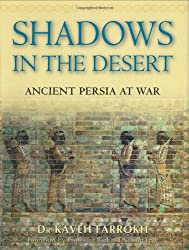 Shadows in the Desert: Ancient Persia at War (General Military)