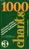 MILLE CHANTS. Tome 1, Anthologie du chant populaire