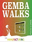 Gemba Walks for Manufacturing: (Dropbox File Links to Gemba Walk Template and Assessment) (English Edition)