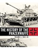 The History of the Panzerwaffe: Volume 2: 1943-45 (General Military)