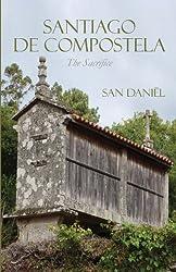 Santiago de Compostela: The Sacrifice by San Daniel (2013-11-11)