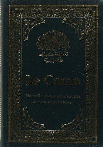 Le Coran - Et la traduction française du sens de ses versets par Collectif