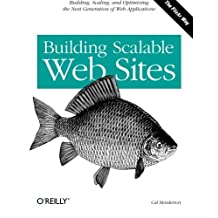 Building Scalable Web Sites: Building, Scaling, and Optimizing the Next Generation of Web Applications by Cal Henderson (2006-05-26)
