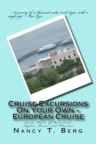 Cruise Excursions On Your Own - European Cruise: Cruise Ports of Barcelona, Naples, Rome, and Florence