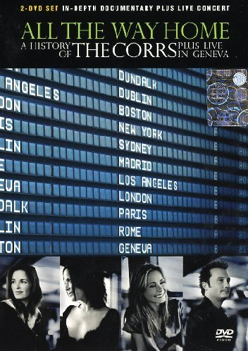 Preisvergleich Produktbild The Corrs - All The Way Home: The History Of The Corrs [2 DVDs]