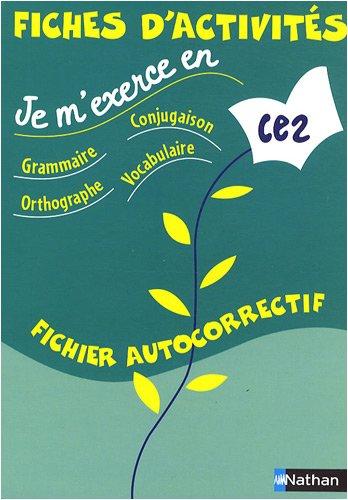 Fiches d'activités Je m'exerce en grammaire, conjugaison, orthographe, vocabulaire CE2 : Fichier autocorrectif
