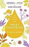 Le petit guide des huiles essentielles par Aroma-Zone