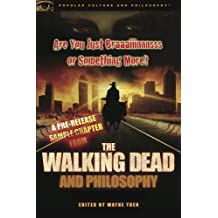 Are You Just Braaaiiinnnsss or Something More?: A Pre-release Sample Chapter from The Walking Dead and Philosophy (English Edition)