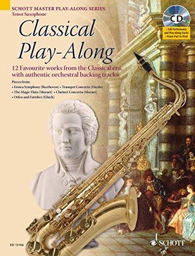 Classical Play-Along: 12 bekannte Stücke der Klassik mit authentischen Orchester-Playbacks. Tenor-Saxophon. Ausgabe mit CD. (Schott Master Play-Along Series)