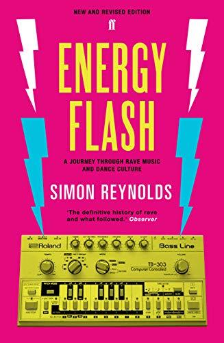 Energy Flash: A Journey Through Rave Music and Dance Culture por Simon Reynolds