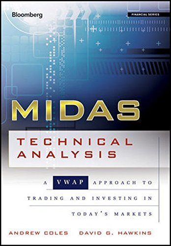 MIDAS Technical Analysis: A VWAP Approach to Trading and Investing in Today's Markets (Bloomberg Financial) by Andrew Coles (2011-05-06)