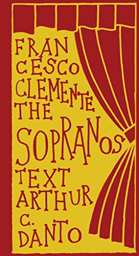 [(Francesco Clemente: The Sopranos)] [Text by Arthur C. Danto] published on (February, 2009)