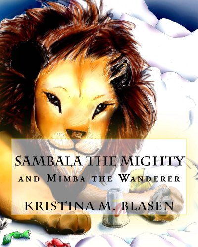 The Adventures of Sambala the Mighty and Mimba the Wanderer (English Edition)