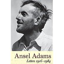 Ansel Adams: Letters, 1916 - 1984