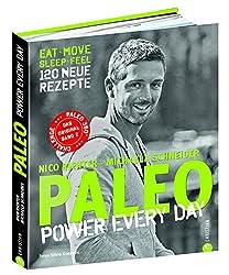 Paleo 2 - Steinzeit Diät: Power every day. eat  move  sleep  feel  120 neue Rezepte glutenfrei, laktosefrei & alltagstauglich. Mit Steinzeiternährung & Bewegung langfristig fit und gesund werden