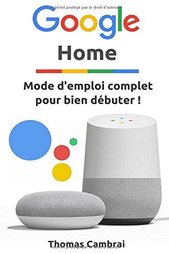 Google Home : Mode d'emploi complet pour bien débuter !