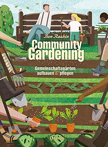 Community Gardening: Gemeinschaftsgärten aufbauen und pflegen
