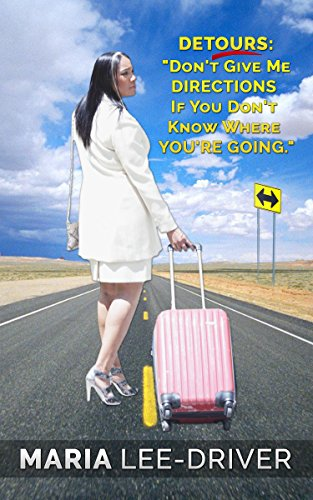 detours-dont-give-me-directions-if-you-dont-know-where-youre-going-english-edition