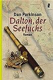 Dalton, der Seefuchs (Ullstein Maritim) - Dan Parkinson