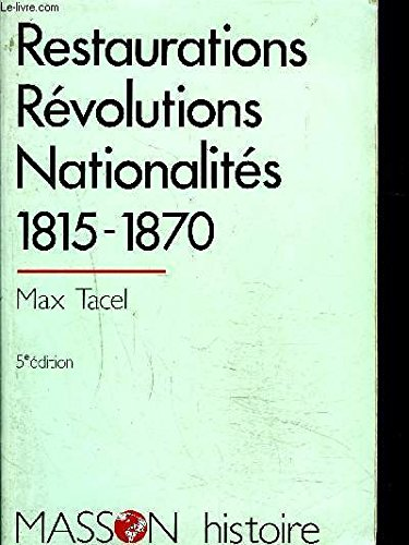 Restaurations, révolutions, nationalites/1815-1870 par Tacel