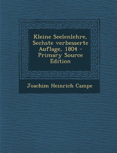 Preisvergleich Produktbild Kleine Seelenlehre, Sechste Verbesserte Auflage, 1804 - Primary Source Edition