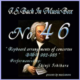 Bach In Musical Box 46 / Keyboard Arrangements Of Concertos Bwv 982 - 983