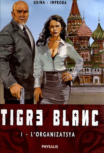 Tigre blanc, Tome 1 : L'Organizatsya