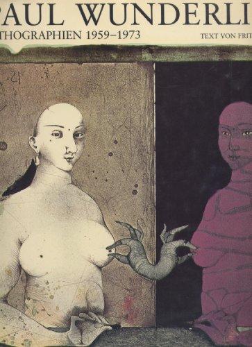 Paul Wunderlich: Lithographien 1959-1973. Mit 3 Originallithographien